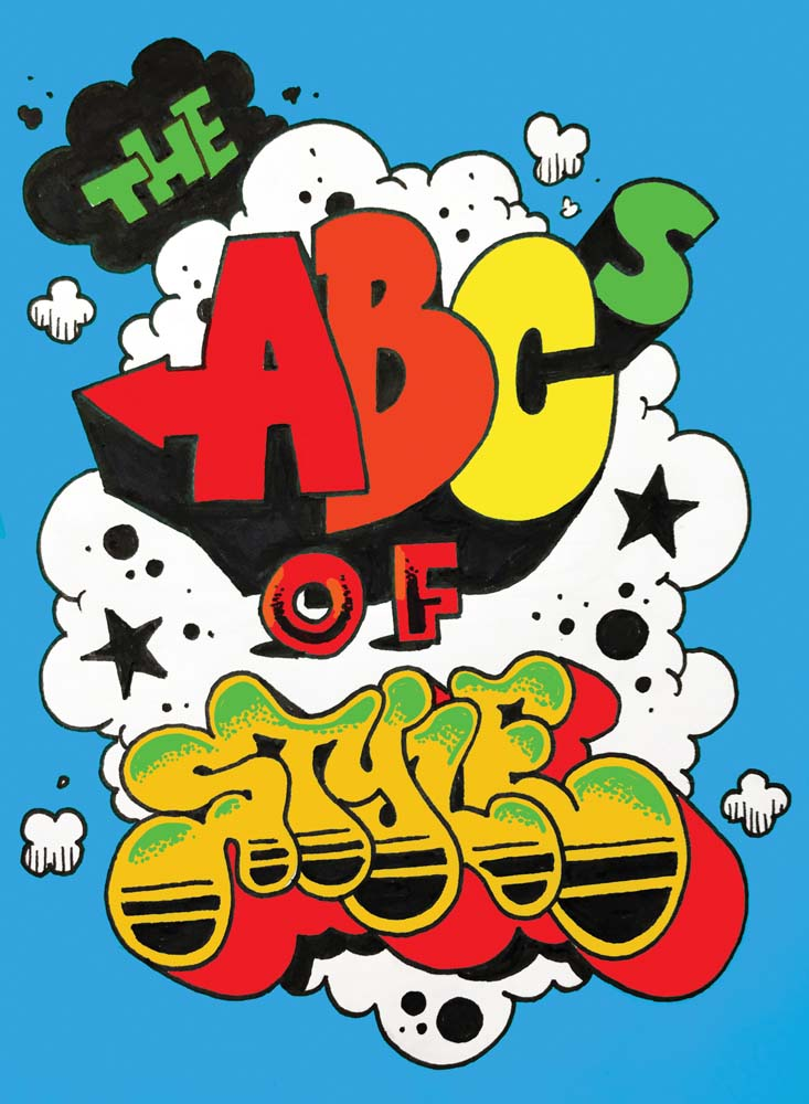 """The ABCs of Style, A Graffiti Alphabet"" (Testify Books, 2018, hard cover). Penned by old-school writers including friends of our fundraisers Cey, Queen Andrea and Revolt. Authored by Dana James and edited by graffiti artist and historian David Villorente, ""The ABCs of Style"" has been called ""a Baby Einstein-like book for the streetwise set"" by The New Yorker. Signed by Dana James, and Todd James. $50 donationClick here